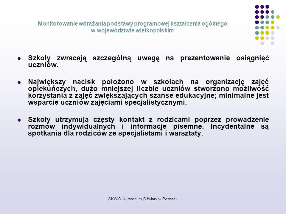WKWiO Kuratorium Oświaty w Poznaniu Monitorowanie wdrażania podstawy programowej kształcenia ogólnego w województwie wielkopolskim Szkoły zwracają szc