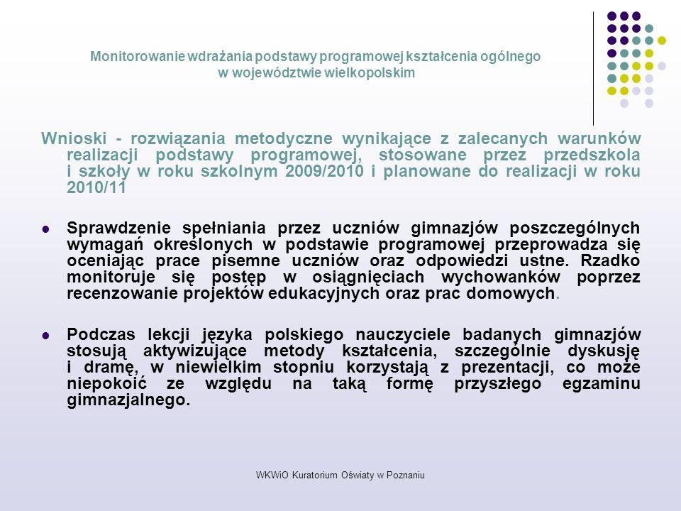 WKWiO Kuratorium Oświaty w Poznaniu Monitorowanie wdrażania podstawy programowej kształcenia ogólnego w województwie wielkopolskim Wnioski - rozwiązan