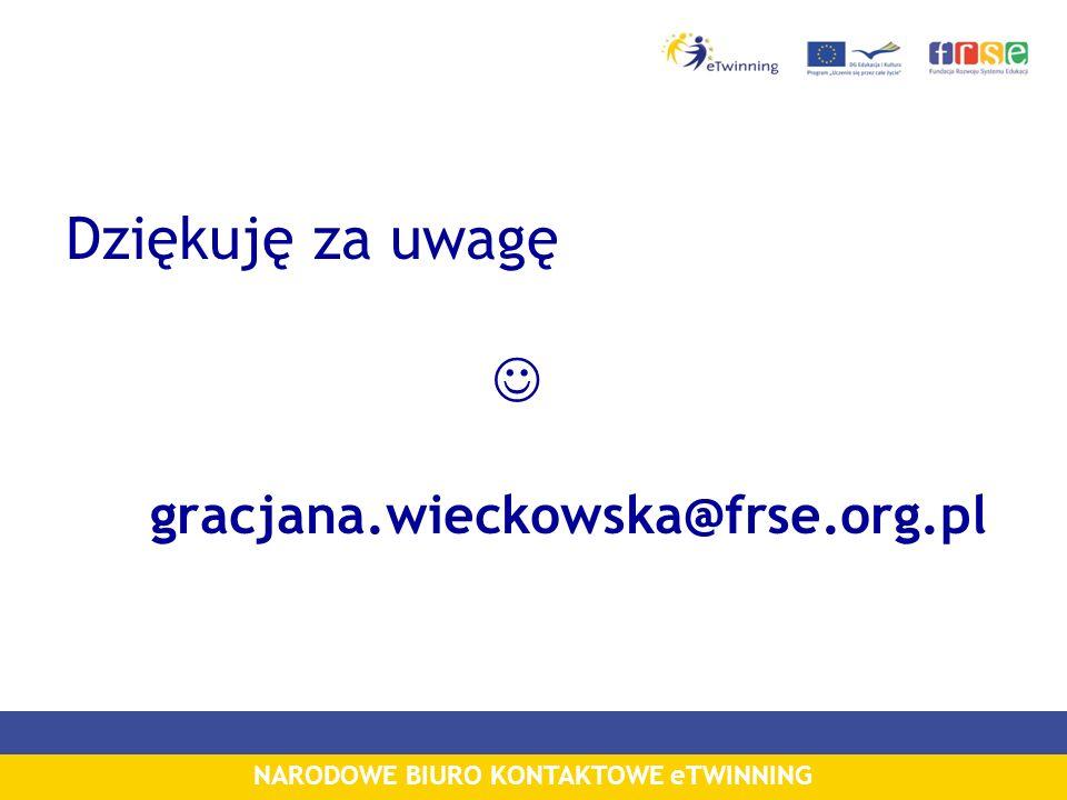 NARODOWE BIURO KONTAKTOWE eTWINNING Dziękuję za uwagę gracjana.wieckowska@frse.org.pl