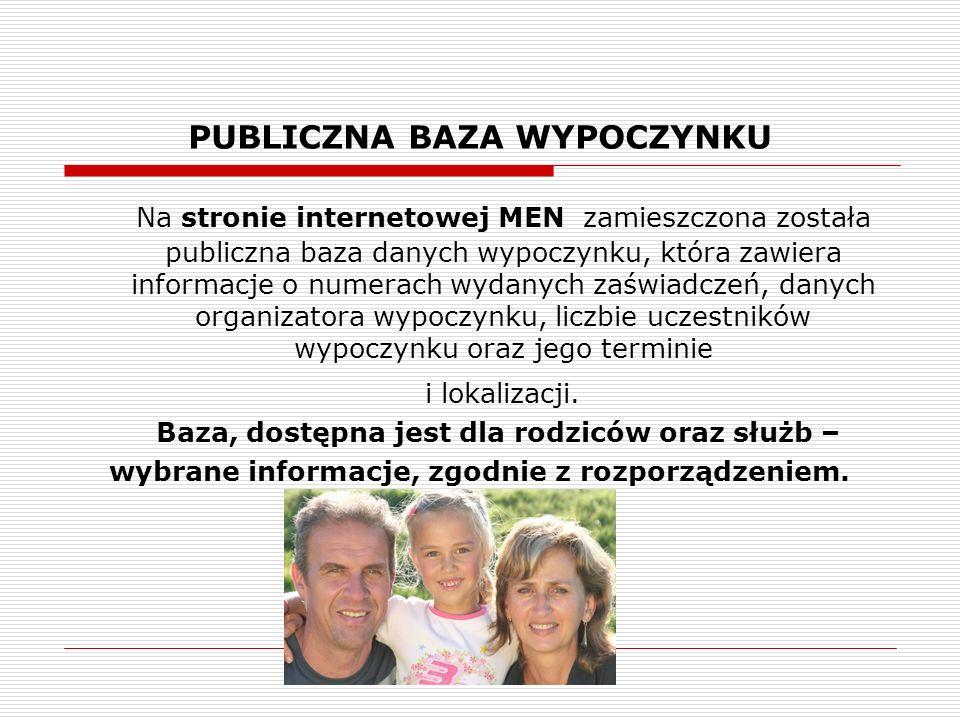 PUBLICZNA BAZA WYPOCZYNKU Na stronie internetowej MEN zamieszczona została publiczna baza danych wypoczynku, która zawiera informacje o numerach wydan
