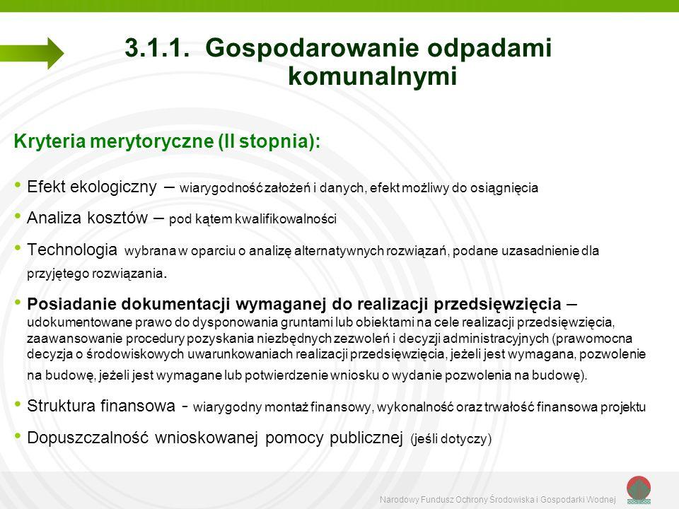 Narodowy Fundusz Ochrony Środowiska i Gospodarki Wodnej 3.1.1. Gospodarowanie odpadami komunalnymi Kryteria merytoryczne (II stopnia): Efekt ekologicz
