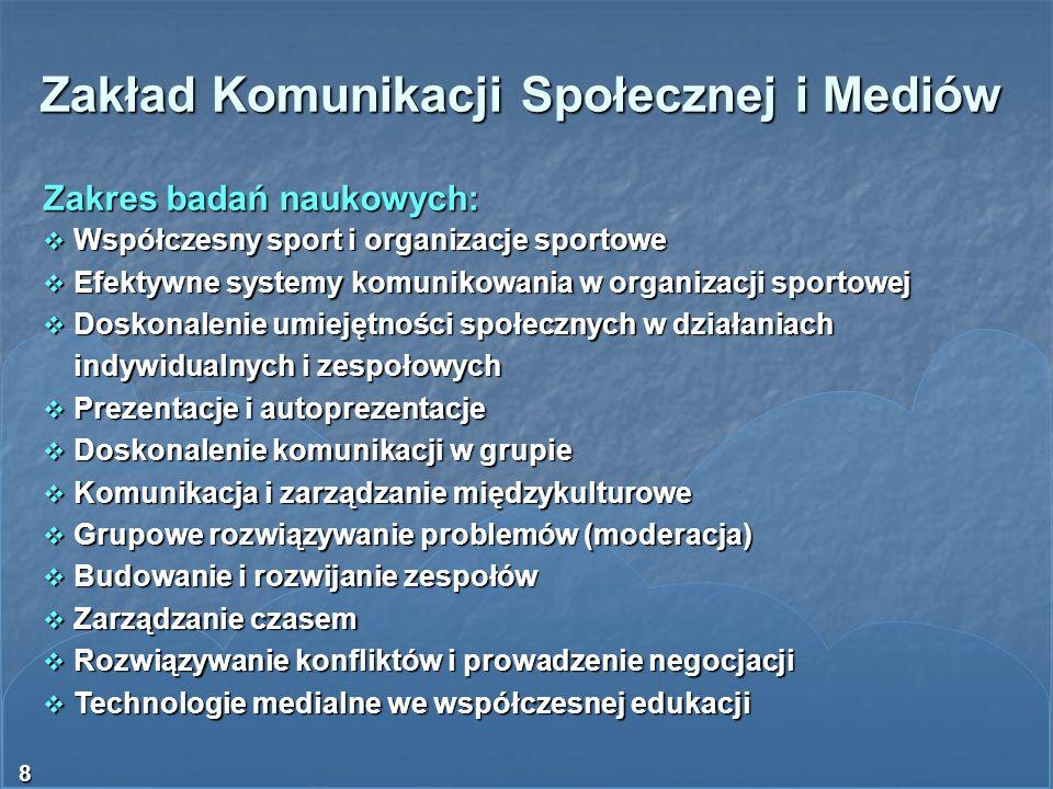 8 Zakład Komunikacji Społecznej i Mediów Zakres badań naukowych: Współczesny sport i organizacje sportowe Współczesny sport i organizacje sportowe Efe
