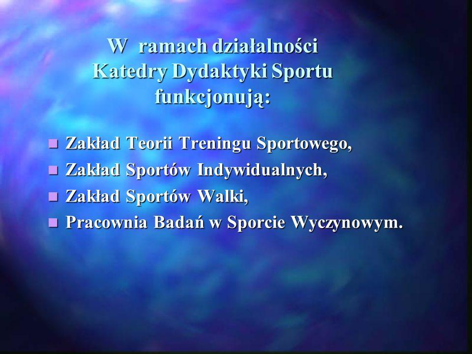 W ramach działalności Katedry Dydaktyki Sportu funkcjonują: Zakład Teorii Treningu Sportowego, Zakład Teorii Treningu Sportowego, Zakład Sportów Indyw