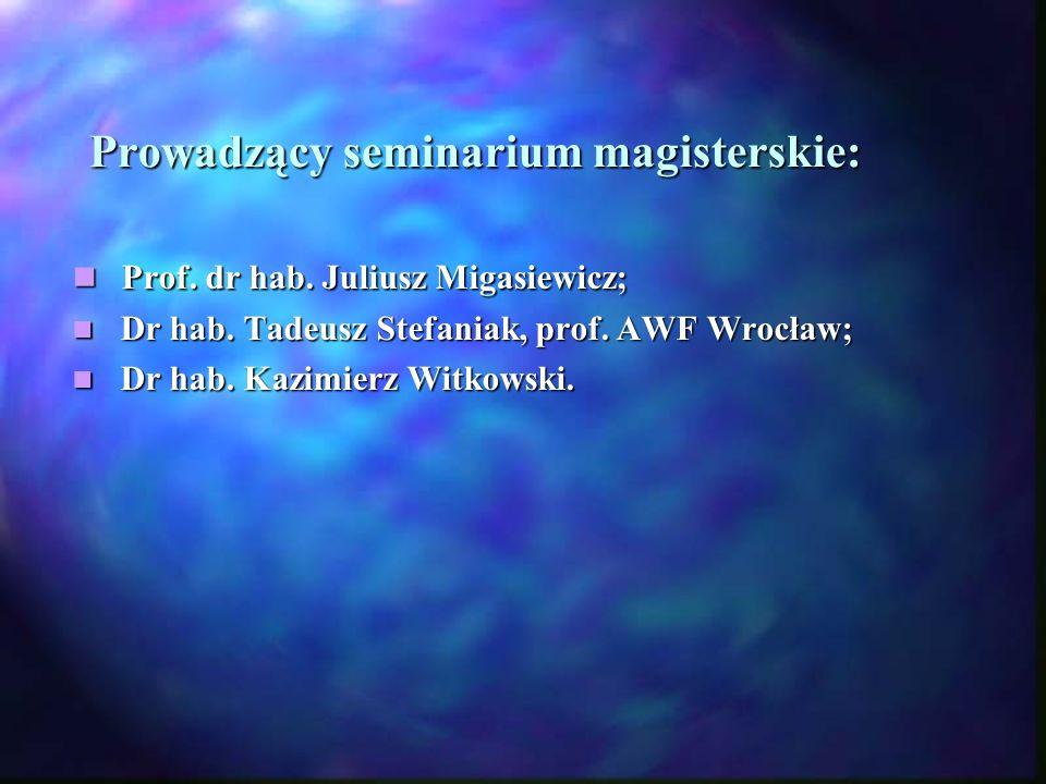 Promotorzy prac magisterskich: prof.dr hab. Juliusz Migasiewicz prof.