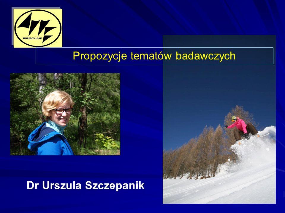 Dr Urszula Szczepanik Propozycje tematów badawczych