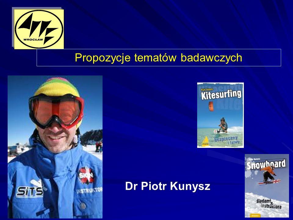 Dr Piotr Kunysz Propozycje tematów badawczych