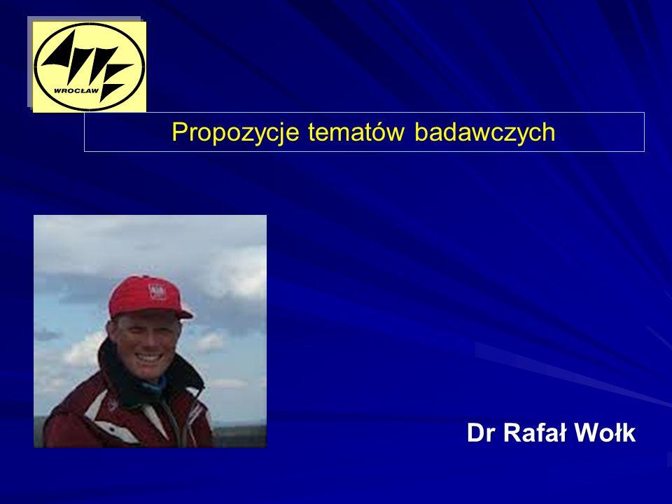 Dr Rafał Wołk Propozycje tematów badawczych
