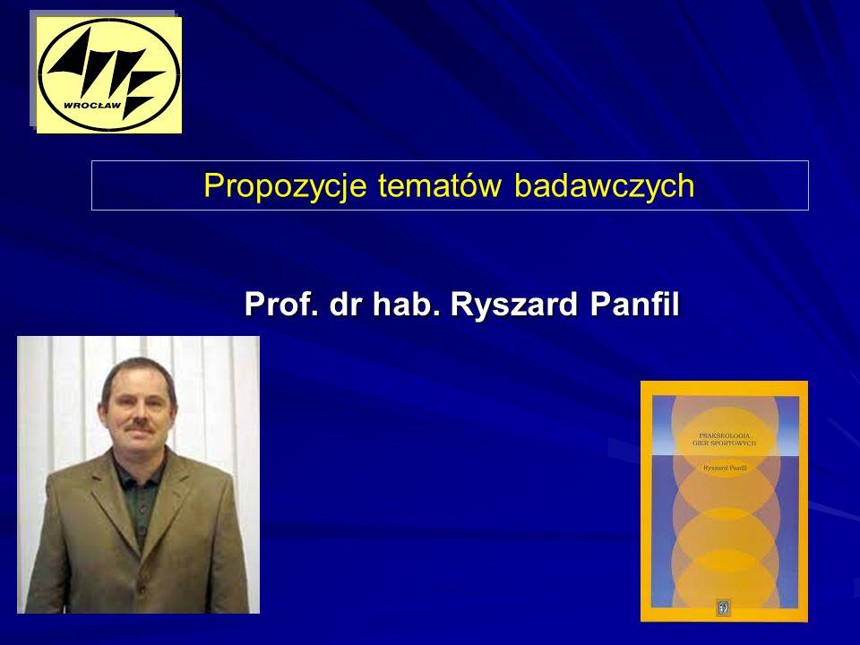 Prof. dr hab. Ryszard Panfil Propozycje tematów badawczych
