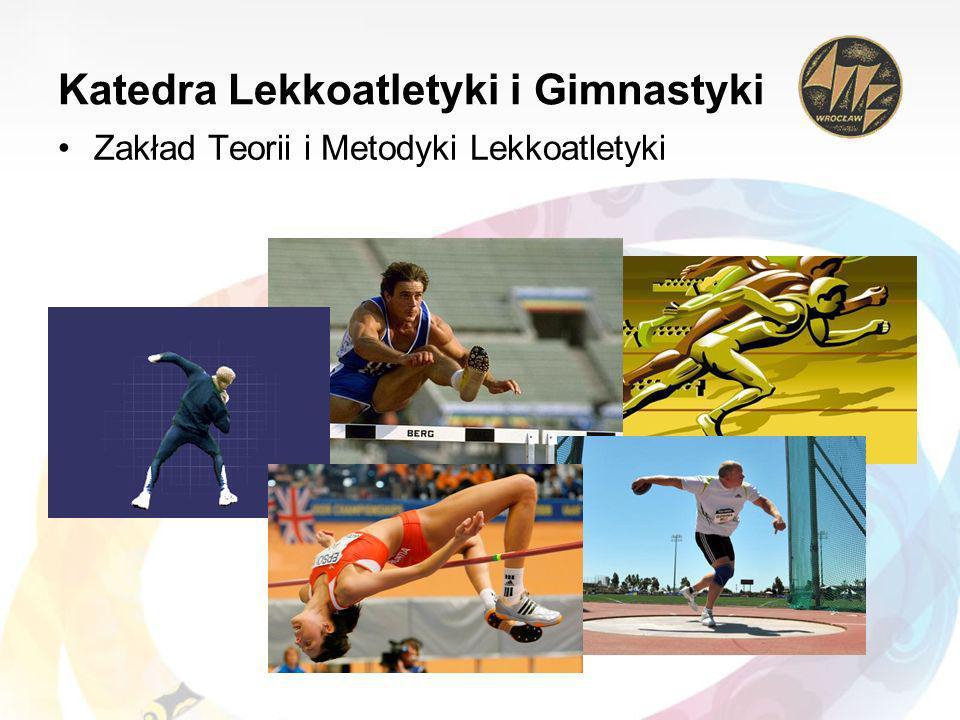 Katedra Lekkoatletyki i Gimnastyki Zakład Teorii i Metodyki Lekkoatletyki
