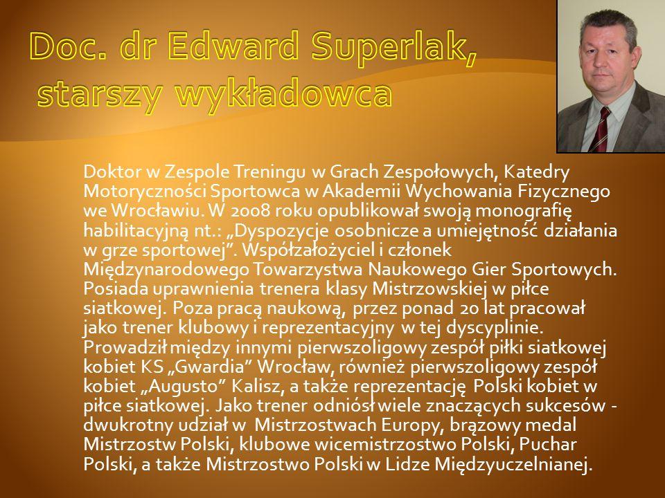 Doktor w Zespole Treningu w Grach Zespołowych, Katedry Motoryczności Sportowca w Akademii Wychowania Fizycznego we Wrocławiu. W 2008 roku opublikował