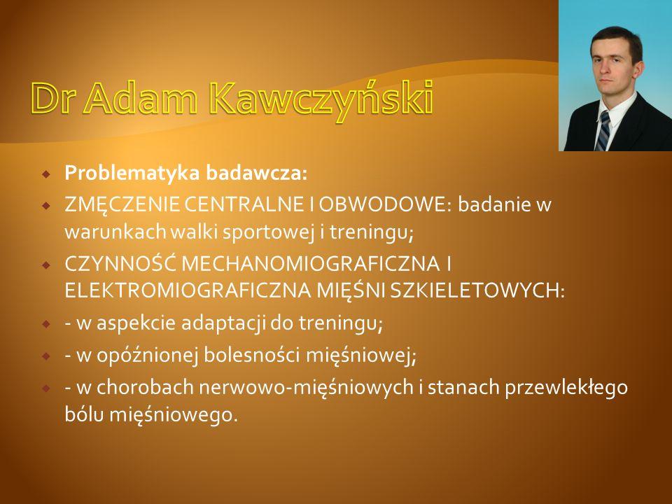 Doktor w Zespole Treningu w Grach Zespołowych, Katedry Motoryczności Sportowca w Akademii Wychowania Fizycznego we Wrocławiu.