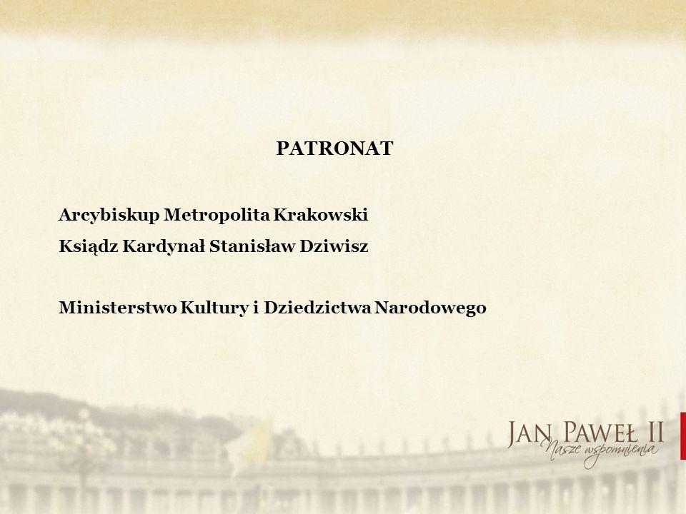 PATRONAT Arcybiskup Metropolita Krakowski Ksiądz Kardynał Stanisław Dziwisz Ministerstwo Kultury i Dziedzictwa Narodowego
