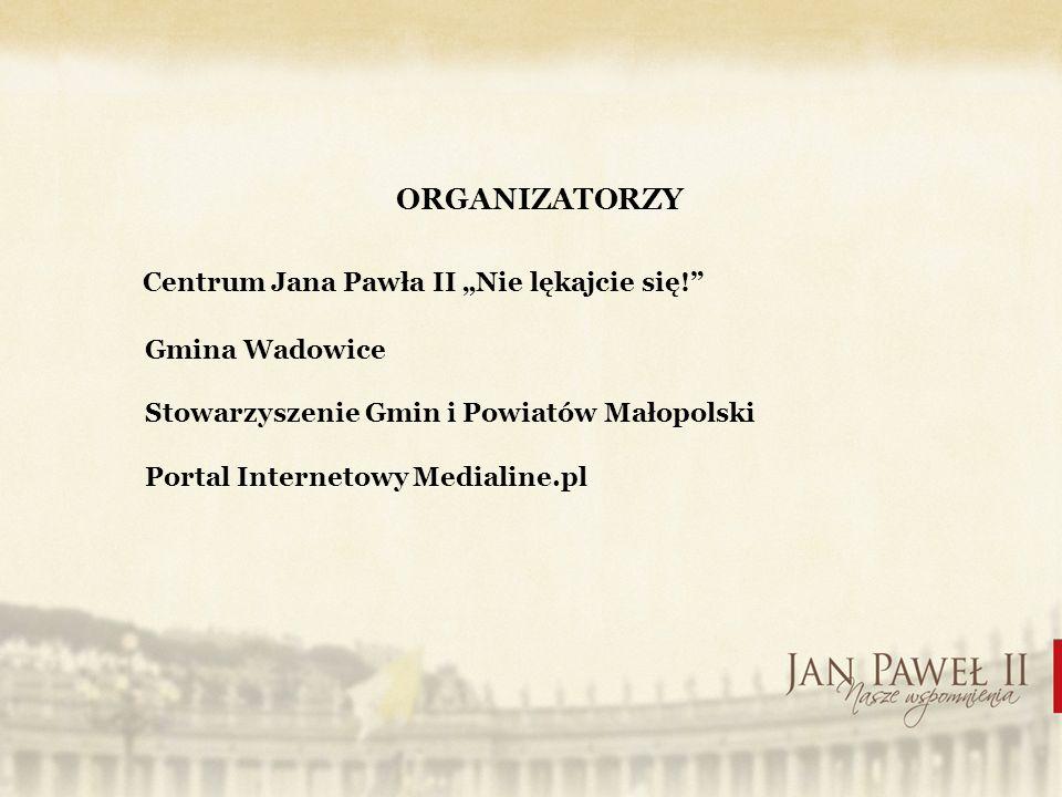 ORGANIZATORZY Centrum Jana Pawła II Nie lękajcie się.