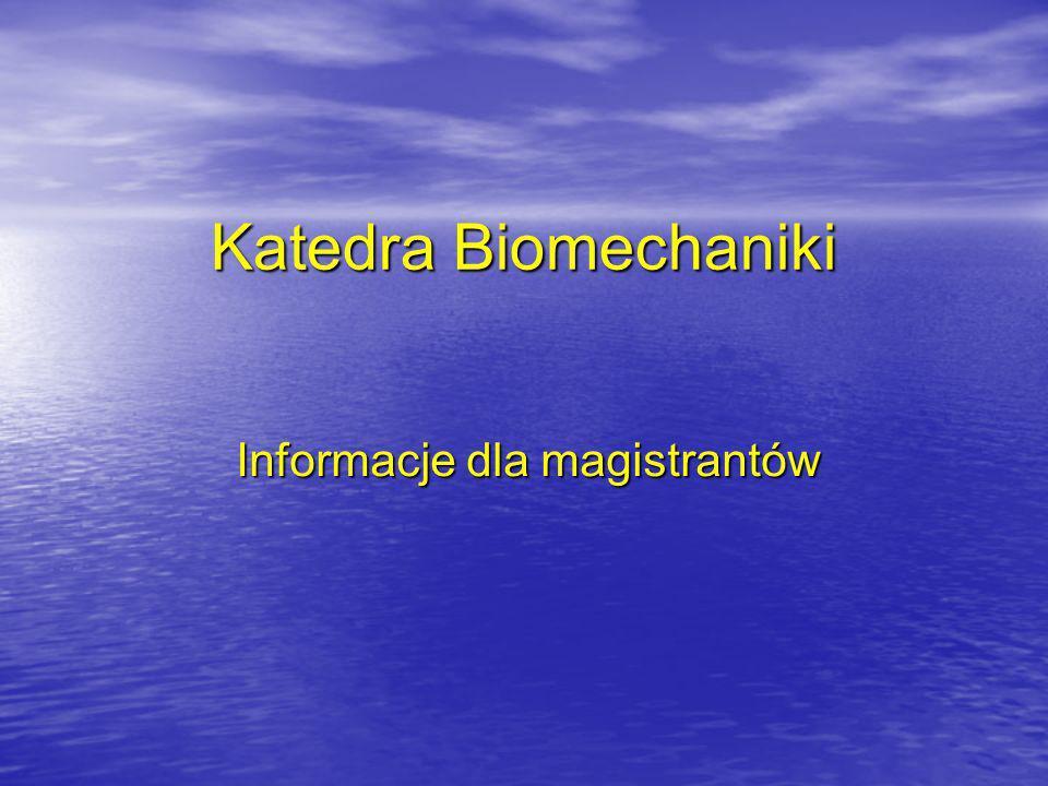 Katedra Biomechaniki kierownik: dr hab.Alicja Rutkowska-Kucharska, prof.