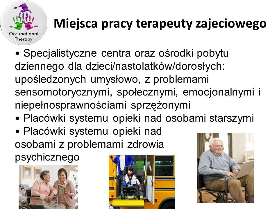 TZ - UE Miejsc Miejsca pracy terapeuty zajeciowego Specjalistyczne centra oraz ośrodki pobytu dziennego dla dzieci/nastolatków/dorosłych: upośledzonyc
