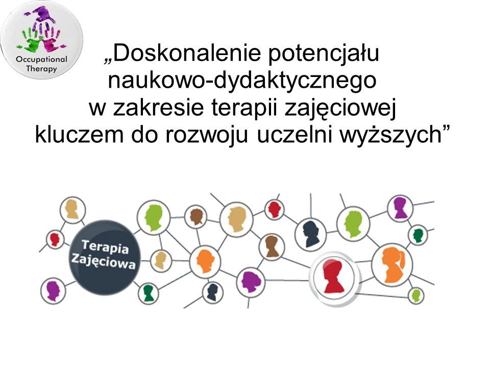 Doskonalenie potencjału naukowo-dydaktycznego w zakresie terapii zajęciowej kluczem do rozwoju uczelni wyższych