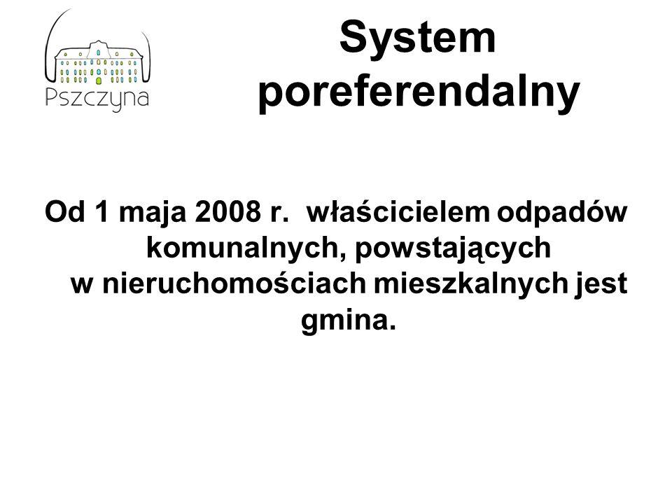 Od 1 maja 2008 r. właścicielem odpadów komunalnych, powstających w nieruchomościach mieszkalnych jest gmina. System poreferendalny