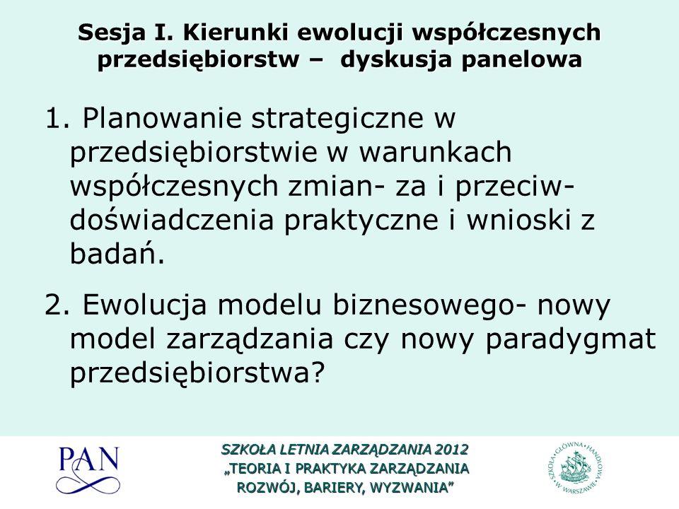 1. Planowanie strategiczne w przedsiębiorstwie w warunkach współczesnych zmian- za i przeciw- doświadczenia praktyczne i wnioski z badań. 2. Ewolucja