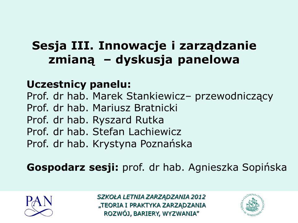 Uczestnicy panelu: Prof. dr hab. Marek Stankiewicz– przewodniczący Prof. dr hab. Mariusz Bratnicki Prof. dr hab. Ryszard Rutka Prof. dr hab. Stefan La