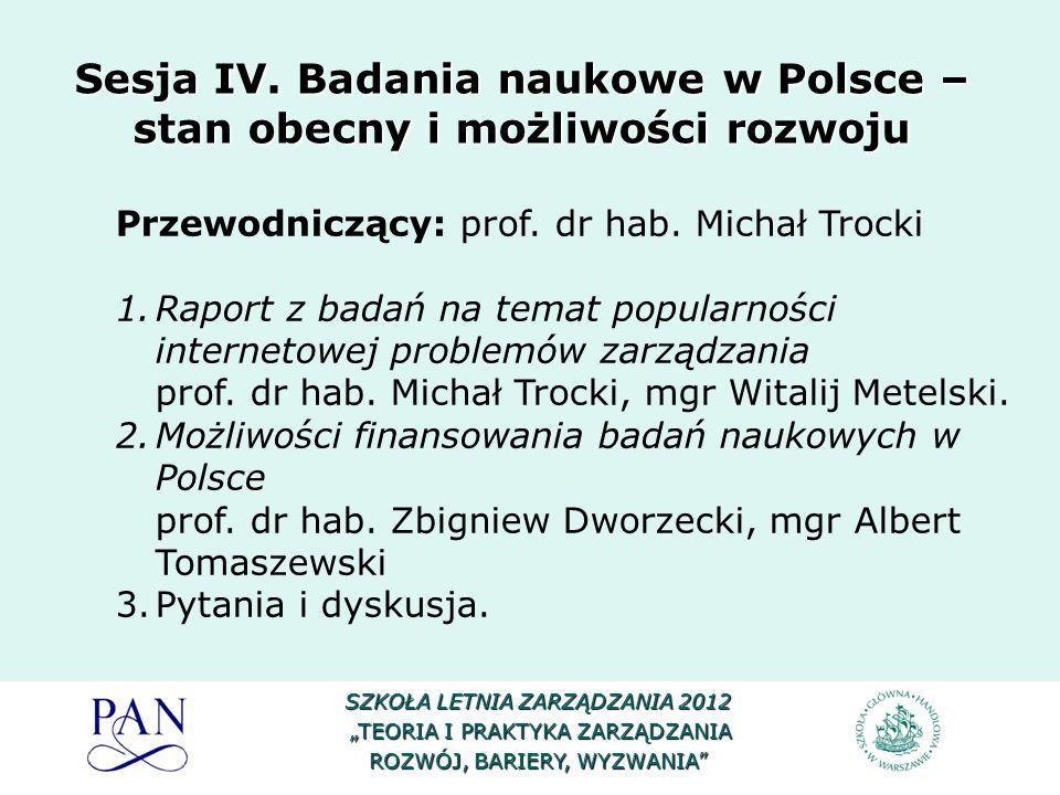Przewodniczący: prof.dr hab. Jan Lichtarski 1.Zmiany w procedurach awansów naukowych – prof.