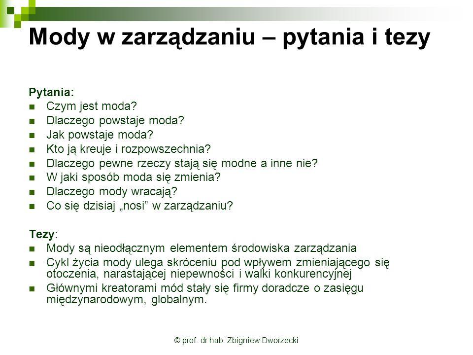 © prof.dr hab. Zbigniew Dworzecki Cykl życia mody – kreatorzy mody Czym się kierują.