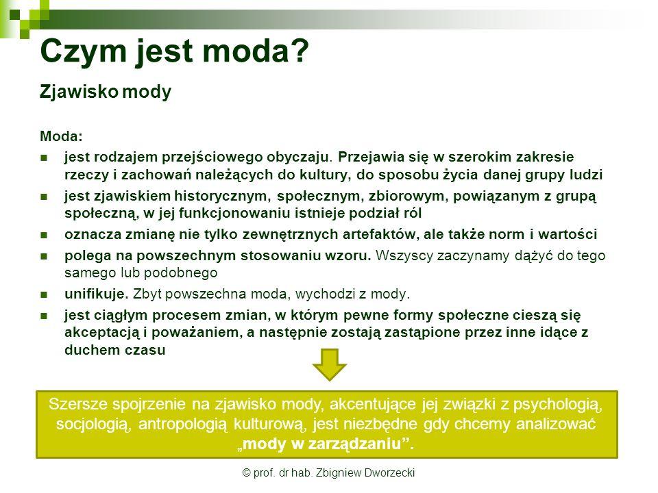 © prof.dr hab. Zbigniew Dworzecki Tendencje w modach – co dziś jest modne.