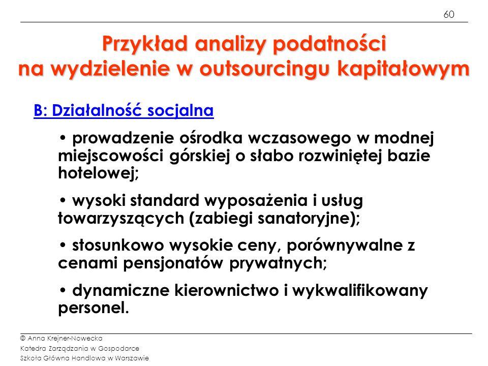 60 © Anna Krejner-Nowecka Katedra Zarządzania w Gospodarce Szkoła Główna Handlowa w Warszawie Przykład analizy podatności na wydzielenie w outsourcing