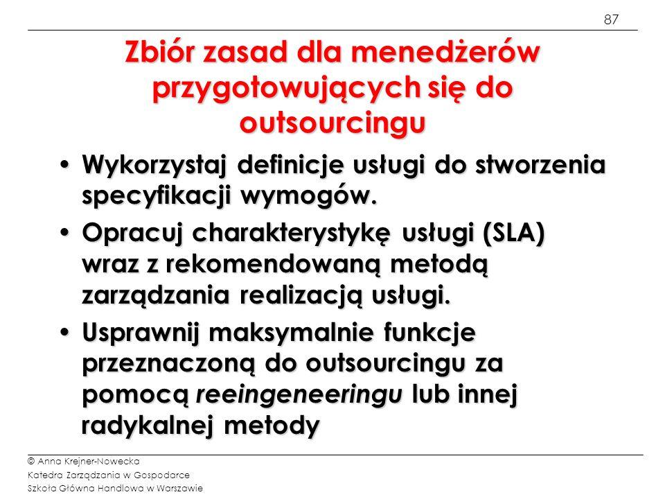 87 © Anna Krejner-Nowecka Katedra Zarządzania w Gospodarce Szkoła Główna Handlowa w Warszawie Zbiór zasad dla menedżerów przygotowujących się do outso