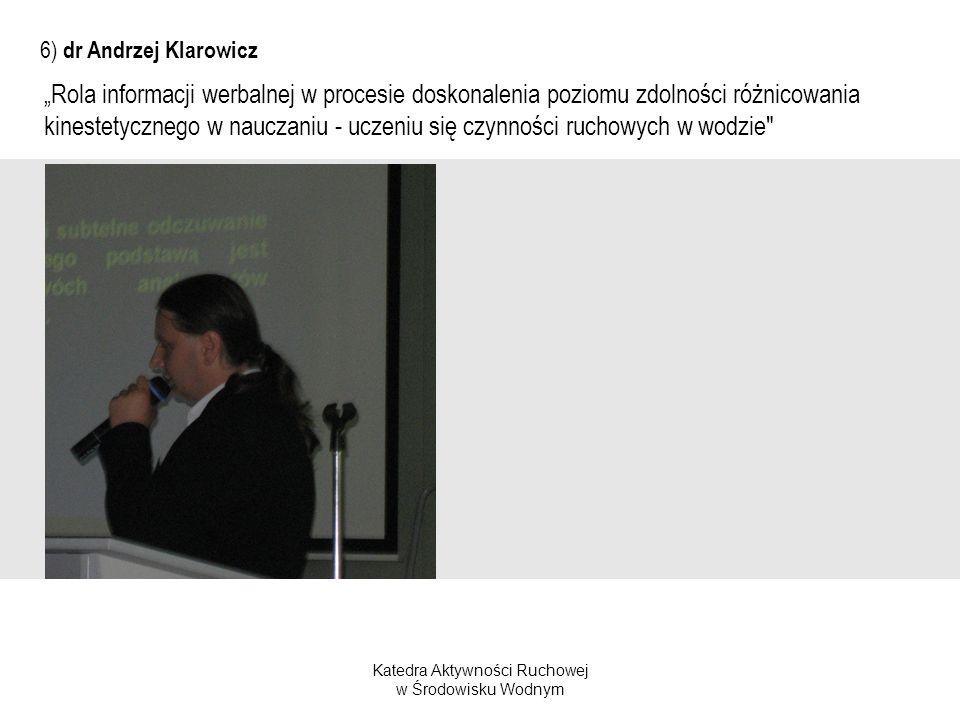 Katedra Aktywności Ruchowej w Środowisku Wodnym 6) dr Andrzej Klarowicz Rola informacji werbalnej w procesie doskonalenia poziomu zdolności różnicowan