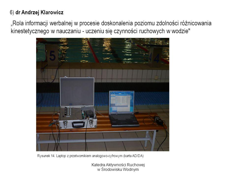 Katedra Aktywności Ruchowej w Środowisku Wodnym Rysunek 14. Laptop z przetwornikiem analogowo-cyfrowym (karta AD/DA) Rola informacji werbalnej w proce