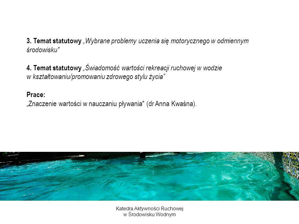 Katedra Aktywności Ruchowej w Środowisku Wodnym 1) prof.