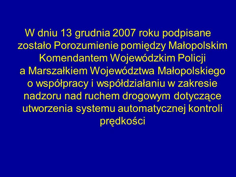 W dniu 13 grudnia 2007 roku podpisane zostało Porozumienie pomiędzy Małopolskim Komendantem Wojewódzkim Policji a Marszałkiem Województwa Małopolskieg
