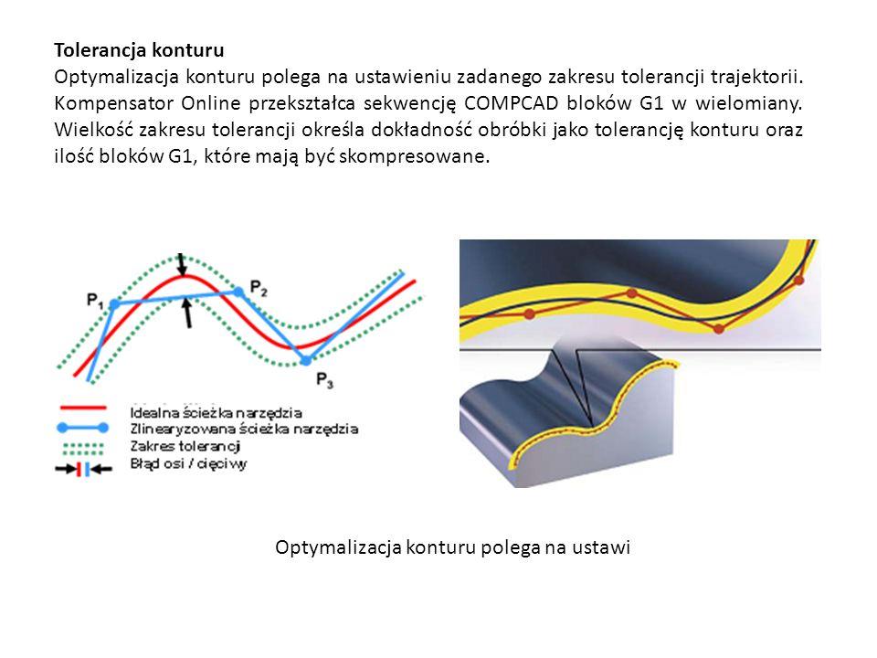 Tolerancja konturu Optymalizacja konturu polega na ustawieniu zadanego zakresu tolerancji trajektorii. Kompensator Online przekształca sekwencję COMPC