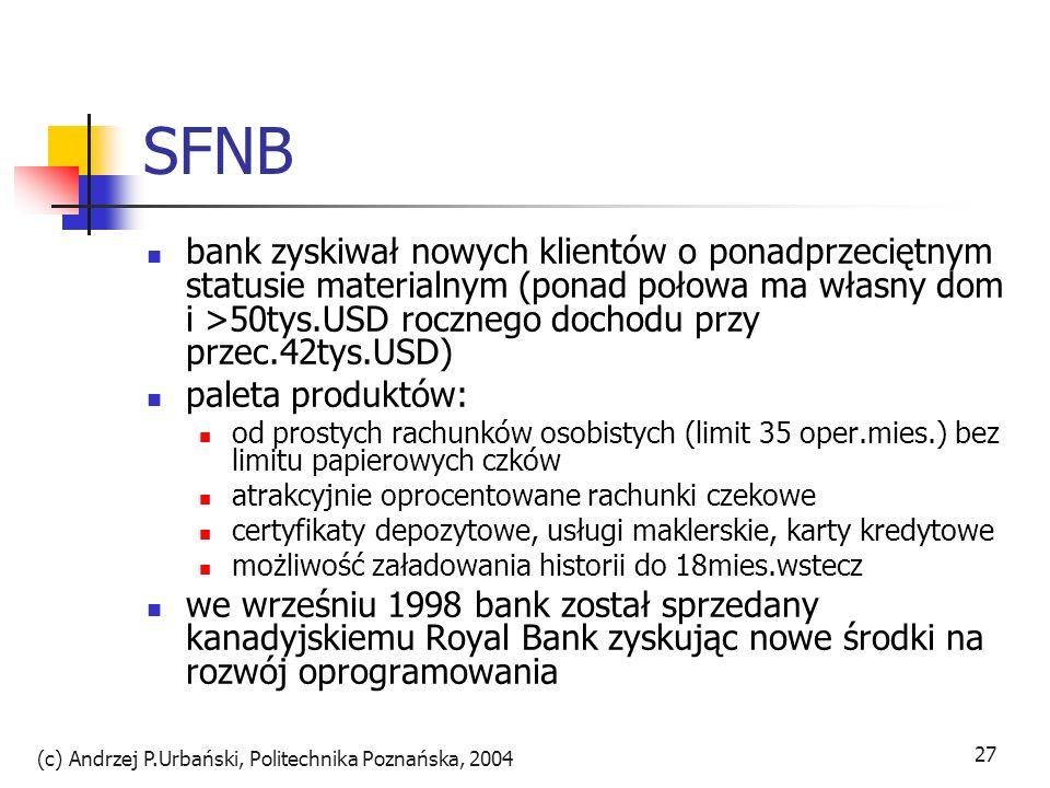 (c) Andrzej P.Urbański, Politechnika Poznańska, 2004 28 NetBank założony w 1998 roku przez 7 banków Sparda z sektora banków spółdzielczych chęć dotarcia do młodych zaczynających karierę oraz kadry kierowniczej niewygoda dotychczasowej oferty z uwagi na regionalizację działa od 15IV1999 planując 50tys.kl.w 5 lat bezpł.rach.,3%, broking za 9999Euro 7,5DM