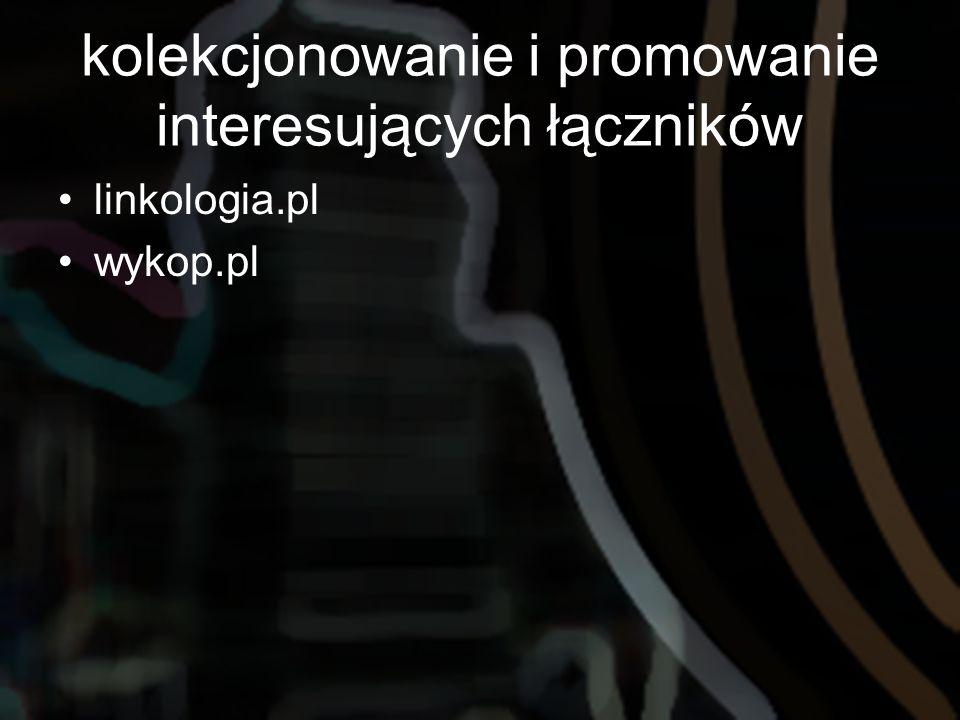 kolekcjonowanie i promowanie interesujących łączników linkologia.pl wykop.pl