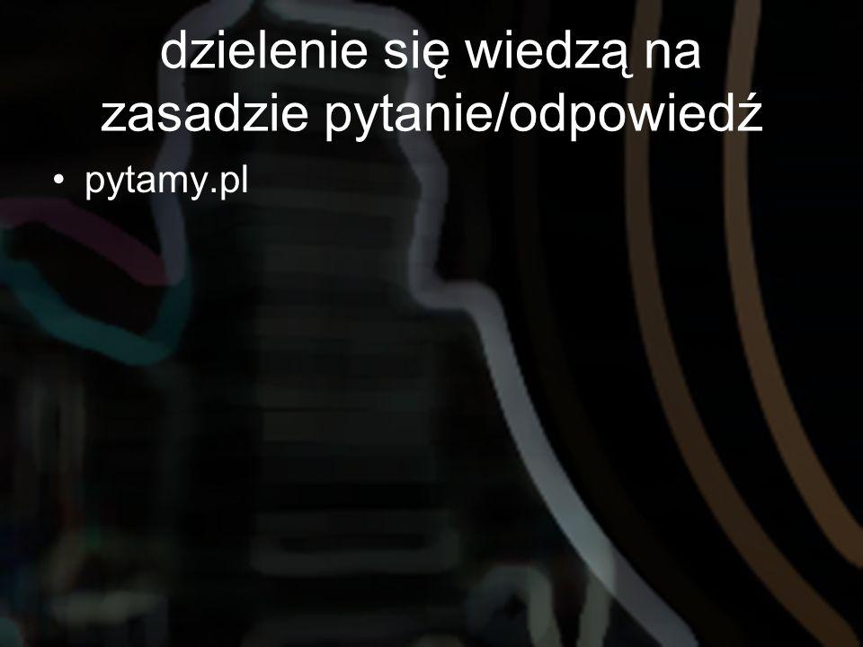 dzielenie się wiedzą na zasadzie pytanie/odpowiedź pytamy.pl