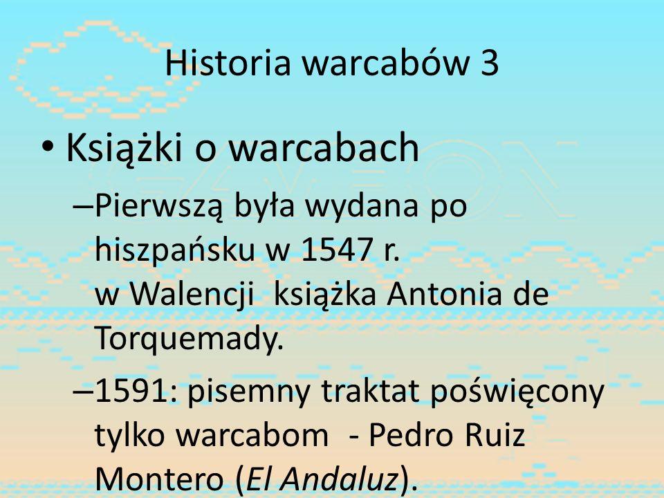 Historia warcabów 3 Książki o warcabach – Pierwszą była wydana po hiszpańsku w 1547 r. w Walencji książka Antonia de Torquemady. – 1591: pisemny trakt