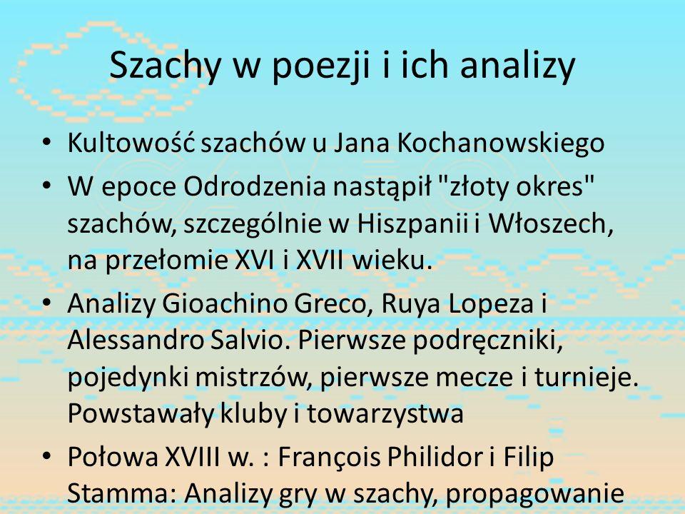 Szachy w poezji i ich analizy Kultowość szachów u Jana Kochanowskiego W epoce Odrodzenia nastąpił