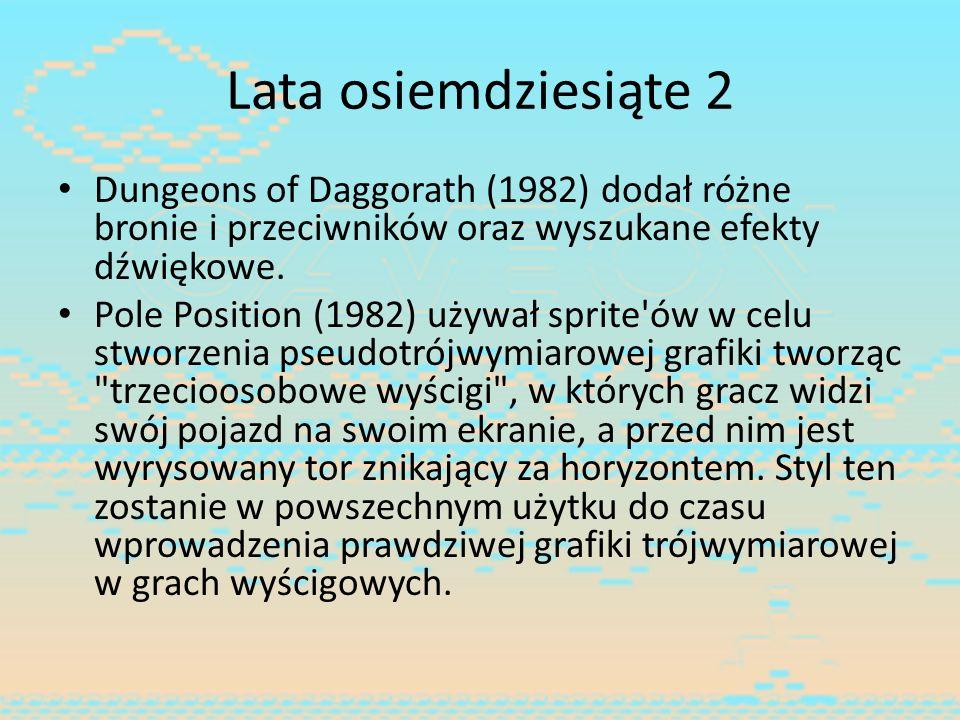Lata osiemdziesiąte 2 Dungeons of Daggorath (1982) dodał różne bronie i przeciwników oraz wyszukane efekty dźwiękowe. Pole Position (1982) używał spri