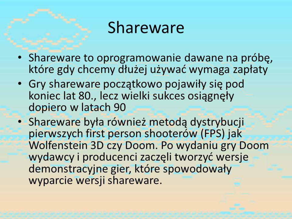 Shareware Shareware to oprogramowanie dawane na próbę, które gdy chcemy dłużej używać wymaga zapłaty Gry shareware początkowo pojawiły się pod koniec