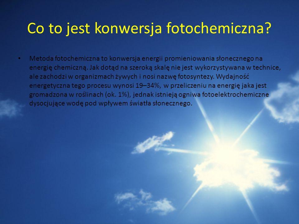 Co to jest konwersja fotochemiczna? Metoda fotochemiczna to konwersja energii promieniowania słonecznego na energię chemiczną. Jak dotąd na szeroką sk