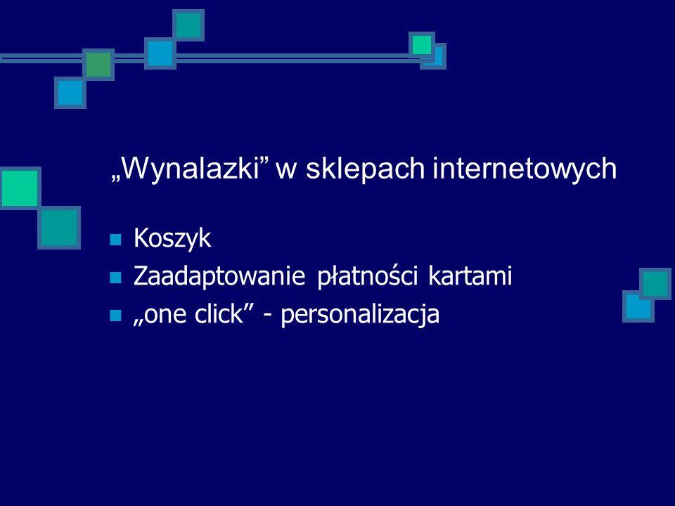 Wynalazki w sklepach internetowych Koszyk Zaadaptowanie płatności kartami one click - personalizacja