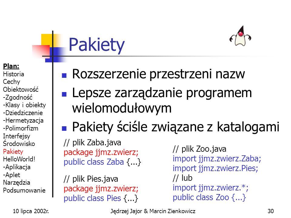 10 lipca 2002r.Jędrzej Jajor & Marcin Zienkowicz29 Stałe Stałą jest zmienna ze słowem final Wartość stałej jest ustalana przy pierwszym przypisaniu Pr