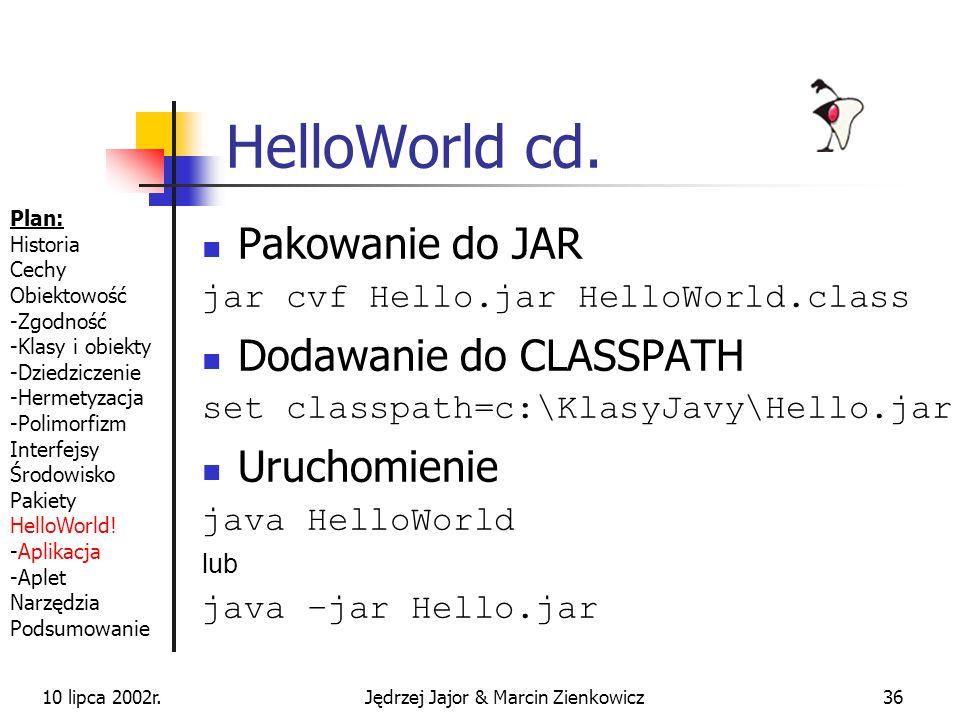 10 lipca 2002r.Jędrzej Jajor & Marcin Zienkowicz35 HelloWorld cd.