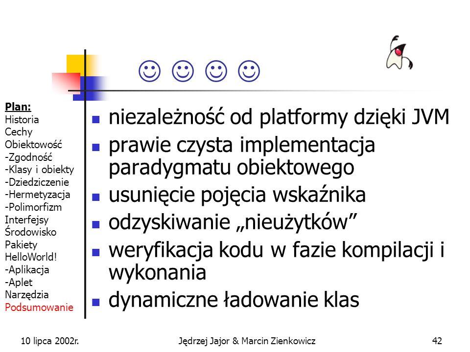 10 lipca 2002r.Jędrzej Jajor & Marcin Zienkowicz41 Narzędzia javadoc – automatyczna generacja dokumentacji appletviewer – przeglądarka appletów javap