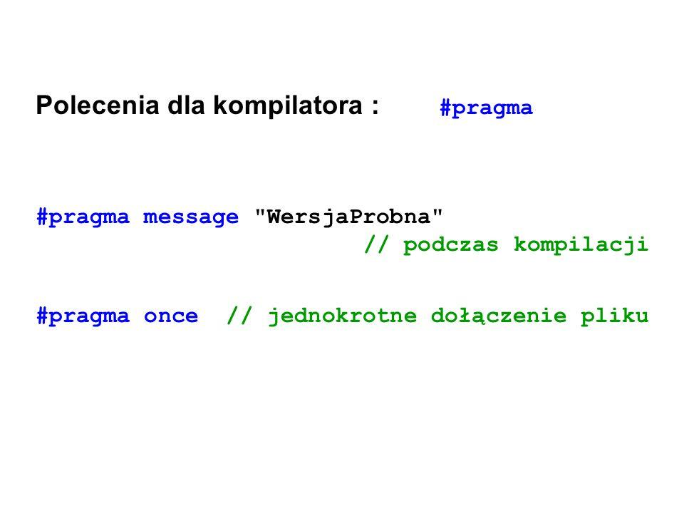 Polecenia dla kompilatora : #pragma #pragma message