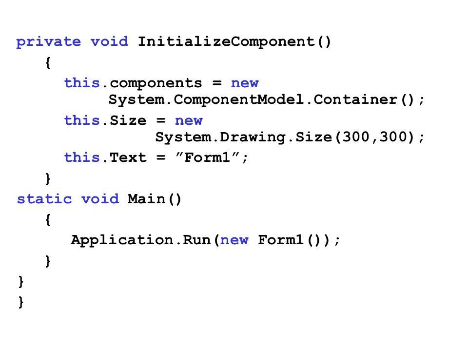 Form Designer dodawanie elementów sterujących Properties ustalanie parametrów i obsługa zdarzeń // klasa Form1 private System.Windows.Forms.Button Guzik_1; // funkcja InitializeComponent this.Guzik_1 = new System.Windows.Forms.Button(); FirstForm