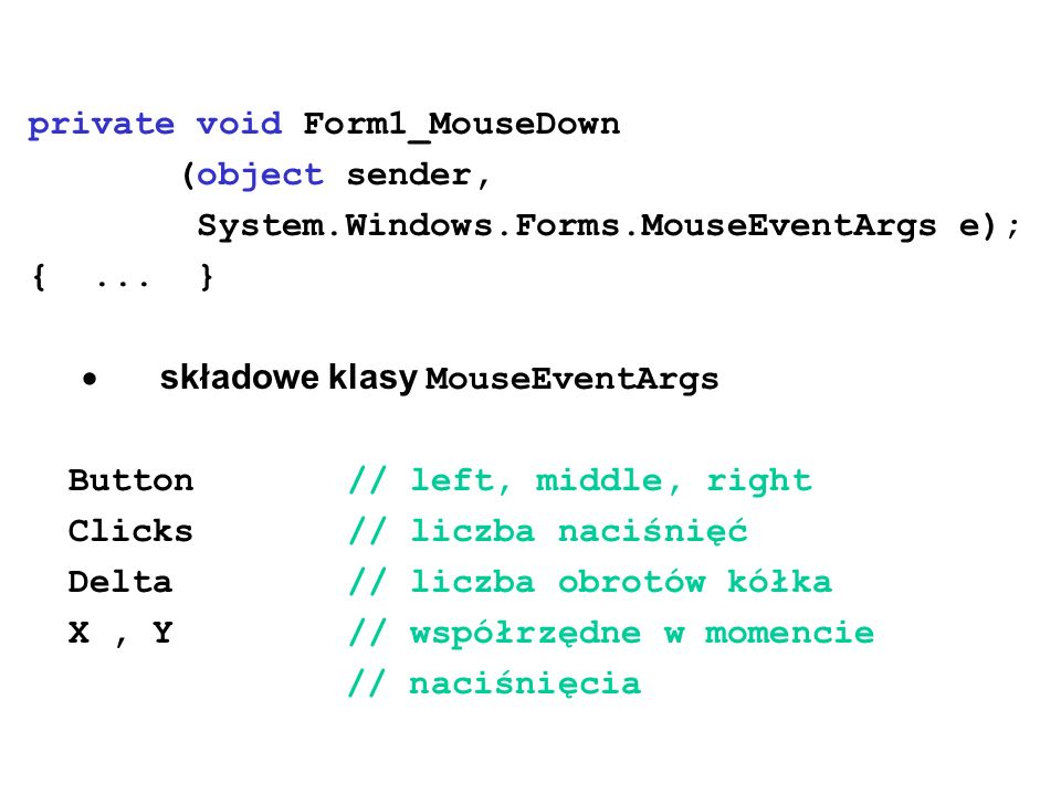 private void Form1_MouseDown (object sender, System.Windows.Forms.MouseEventArgs e); {...
