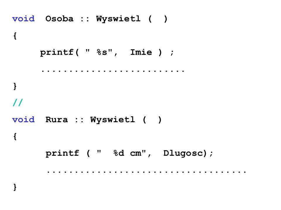 void Osoba :: Wyswietl ( ) { printf(