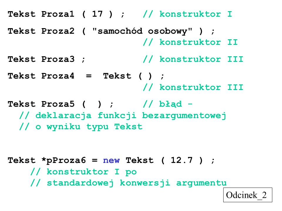 Tekst Proza1 ( 17 ) ; // konstruktor I Tekst Proza2 (
